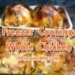 Freezer Meals | Whole Chicken | AProverbsWife.com