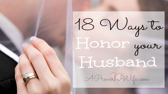18 Ways to Honor your Husband