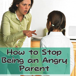 How to Stop Being an Angry Parent