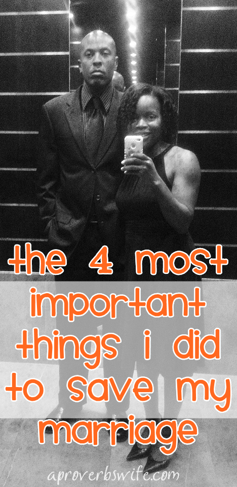The 4 Most Important Things I Did to Save My Marriage - AProverbsWife.com
