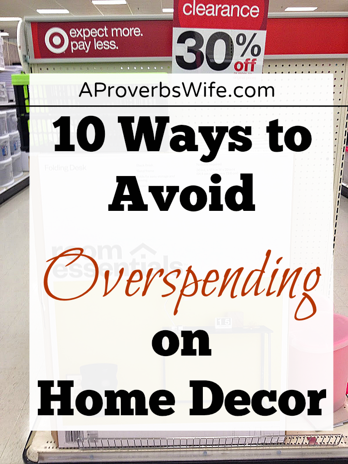 10 Ways to Avoid Overspending on Home Decor