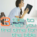 3 Tips to Help You Find Time for the Bible - AProv