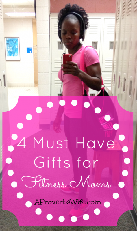4 Must HAve Gifts for Fitness Moms
