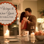 12 Ways to Wow Your Husband at the End of the Day