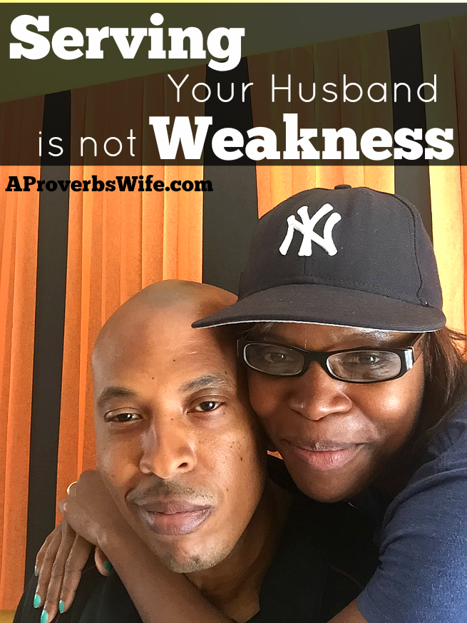 Serving Your Husband Is Not Weakness