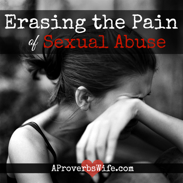Erasing the Pain of Sexual Abuse