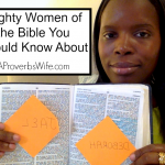 Mighty Women of the Bible You Should Know About
