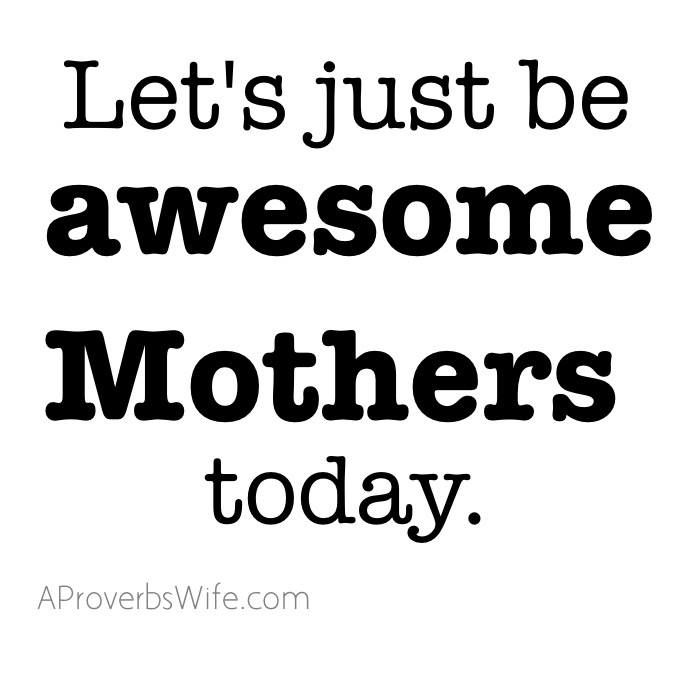 Awesome Mothers