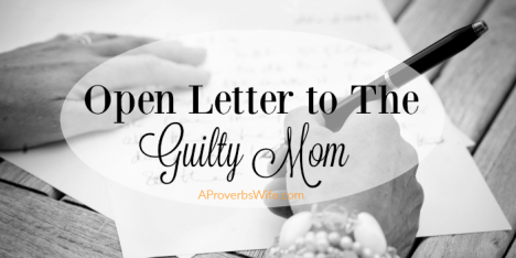 Open Letter To The Guilty Mom