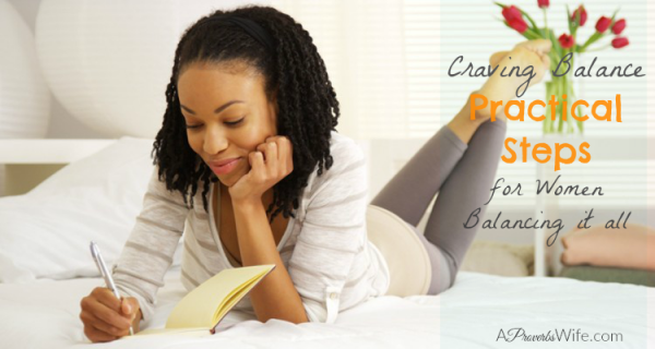 Craving Balance: 6 Practical Solutions for Women Balancing it All