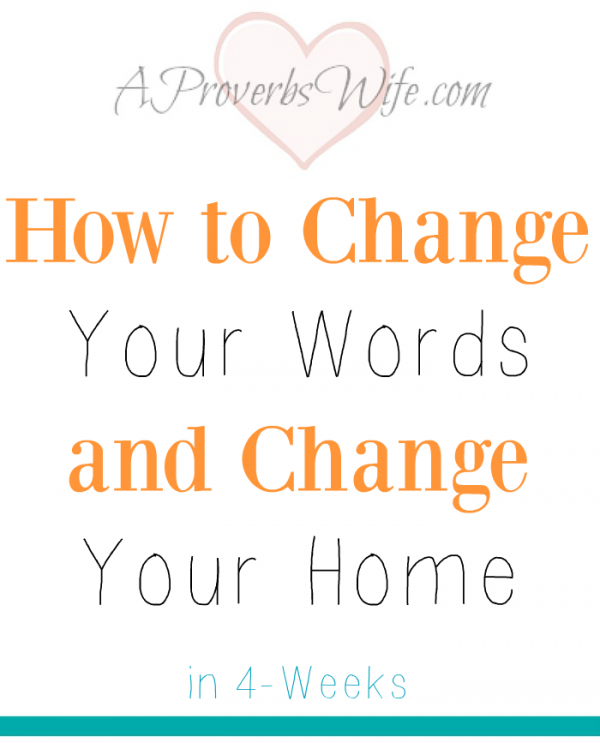 How to Change Your Words and Change Your Home